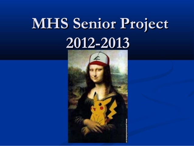 MHS Senior Project   2012-2013