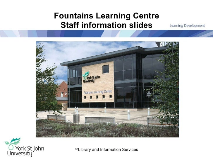 Fountains Learning Centre Staff information slides <ul><li>Library and Information Services </li></ul>