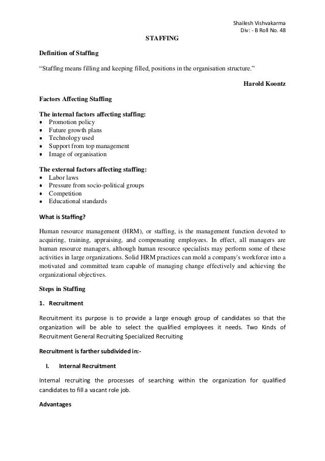 "Shailesh Vishvakarma Div: - B Roll No. 48 STAFFING Definition of Staffing ""Staffing means filling and keeping filled, posi..."