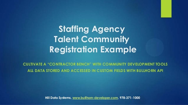 "Staffing Agency Talent Community Registration Example CULTIVATE A ""CONTRACTOR BENCH"" WITH COMMUNITY DEVELOPMENT TOOLS  ALL..."