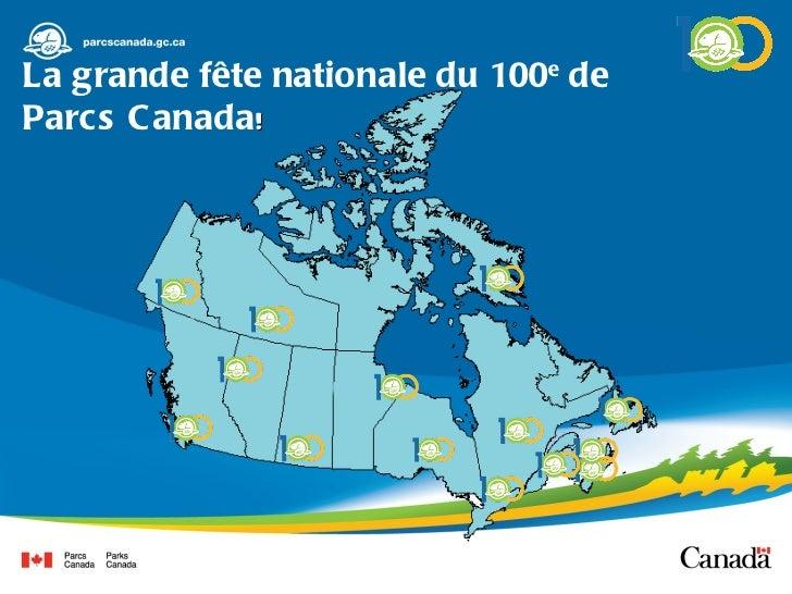 La grande fête nationale du 100 e  de Parcs Canada !