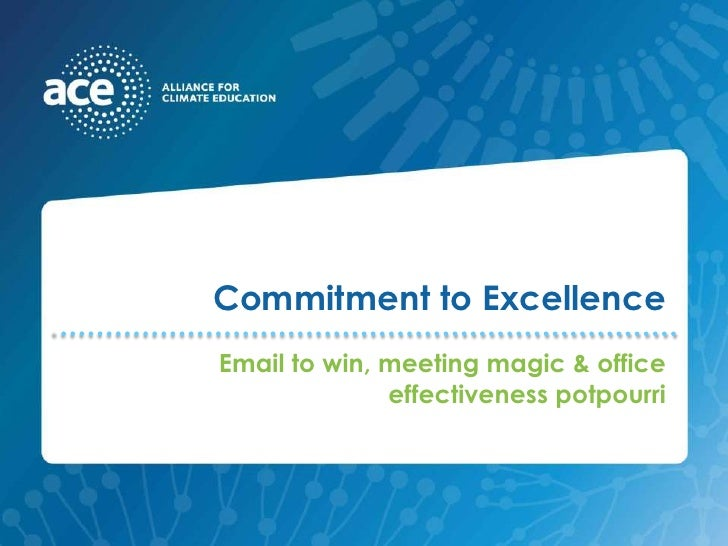 Commitment to Excellence<br />Email to win, meeting magic & office effectiveness potpourri<br />