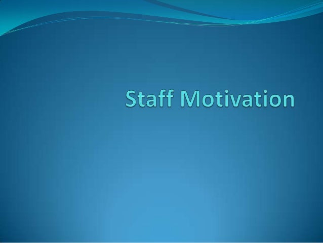 Staff motivation