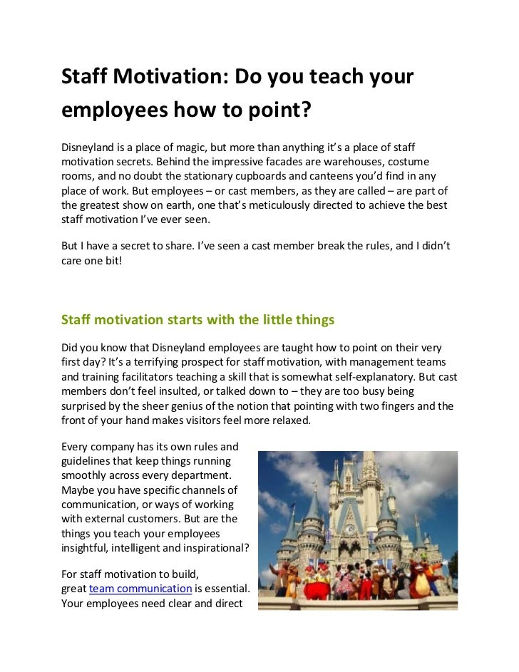 Staff Motivation: Do you teach youremployees how to point?Disneyland is a place of magic, but more than anything it's a pl...