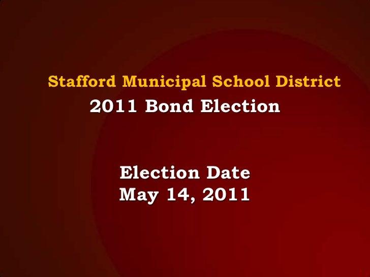 Stafford Municipal School District<br />2011 Bond ElectionElection DateMay 14, 2011<br />