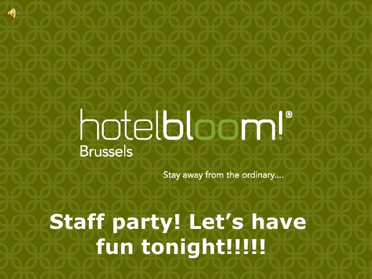 Staff party! Let's have  fun tonight!!!!!