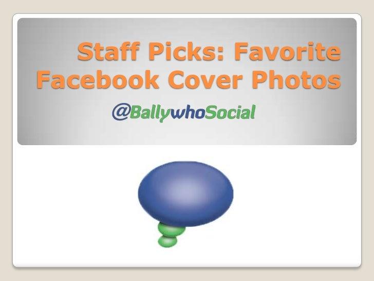 Staff Picks: FavoriteFacebook Cover Photos