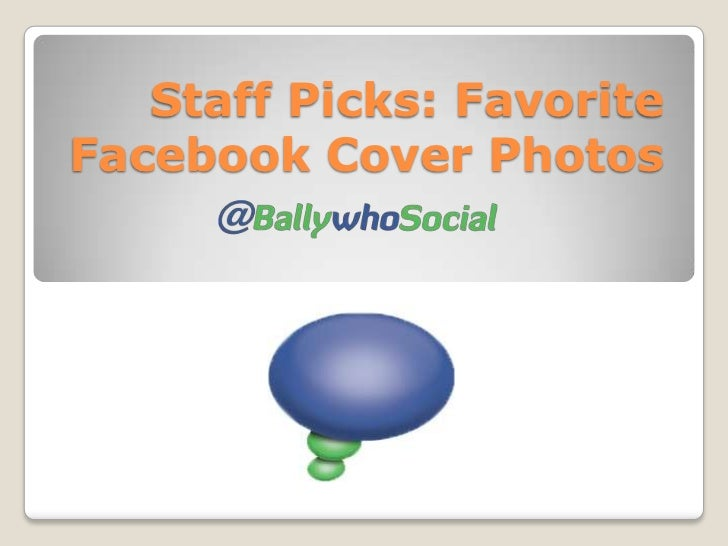 BallywhoSocial Staff Picks: Favorite Facebook Cover Photos