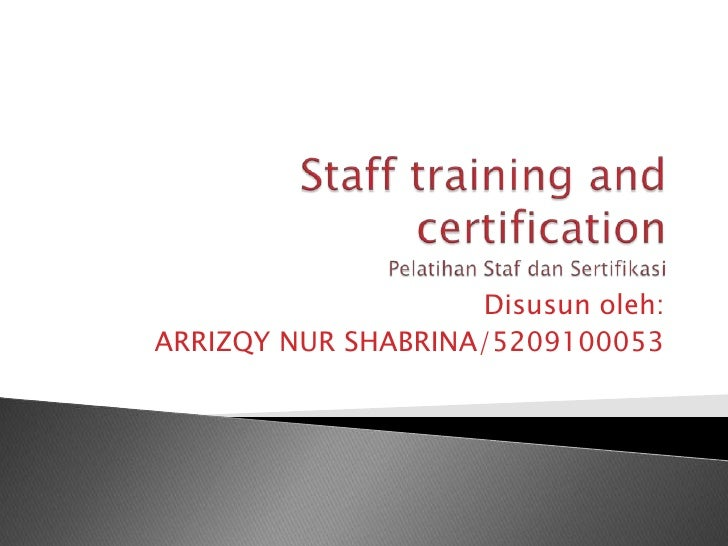 Staff training and certification