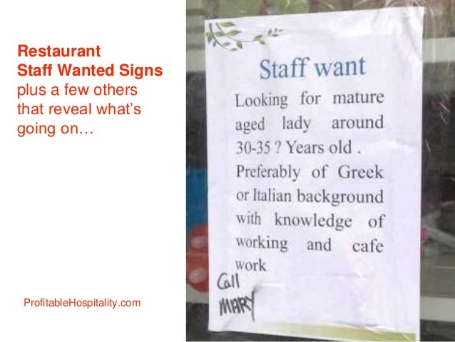 Restaurant Staff Wanted Signs plus a few others that reveal what's going on… ProfitableHospitality.com