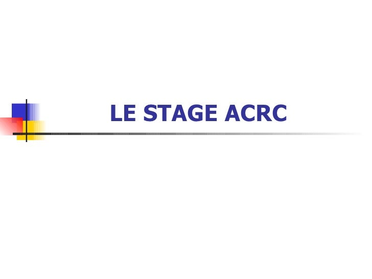 LE STAGE ACRC