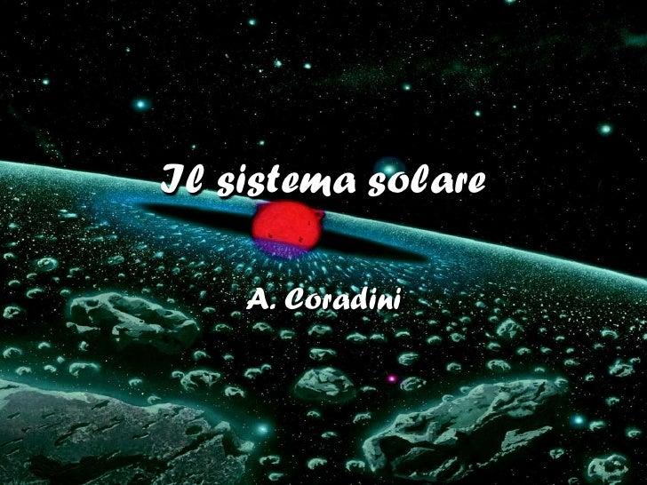 Il sistema solare    A. Coradini