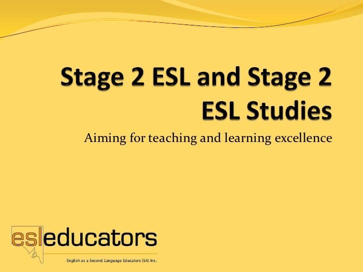 Stage 2 ESL and stage 2 ESL Studies 2012