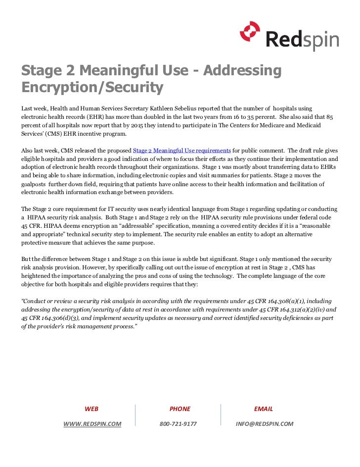 Stage 2 Meaningful Use - AddressingEncryption/SecurityLast week, Health and Human Services Secretary Kathleen Sebelius rep...