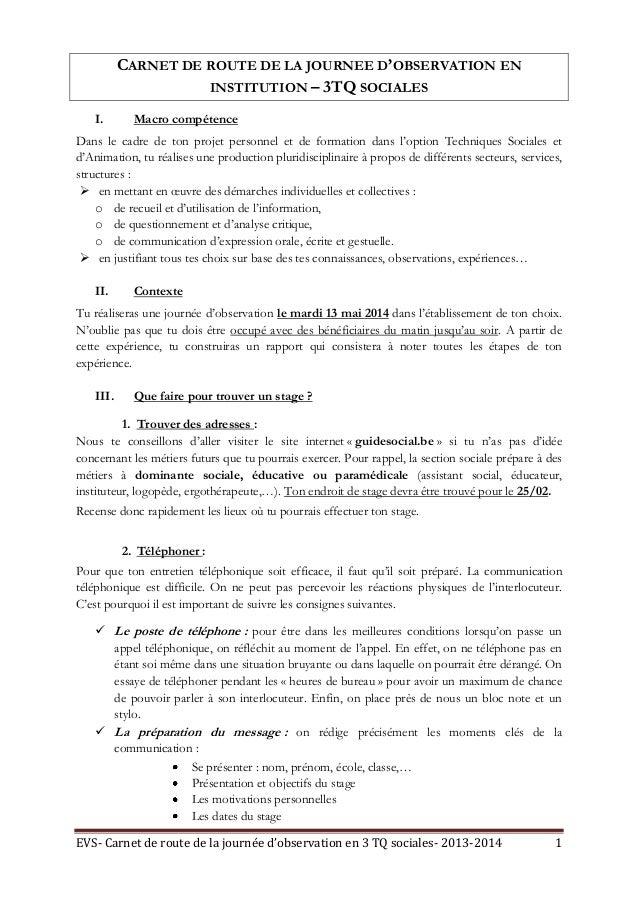 CARNET DE ROUTE DE LA JOURNEE D'OBSERVATION EN INSTITUTION – 3TQ SOCIALES I.  Macro compétence  Dans le cadre de ton proje...