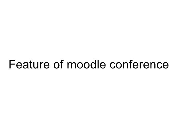 Feature of moodle conference