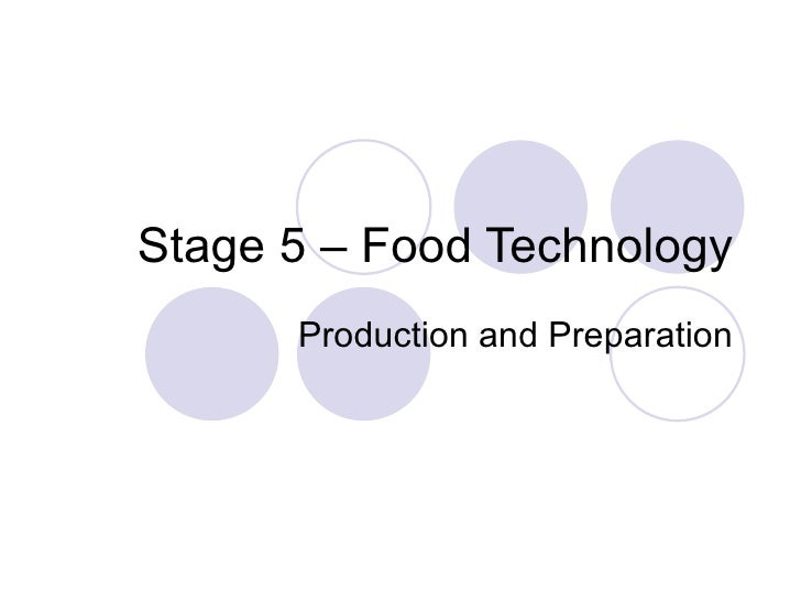Stage 5 – Food Technology Production & Presentation