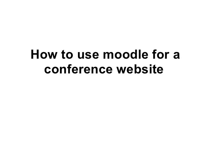 How to use moodle for a  conference website