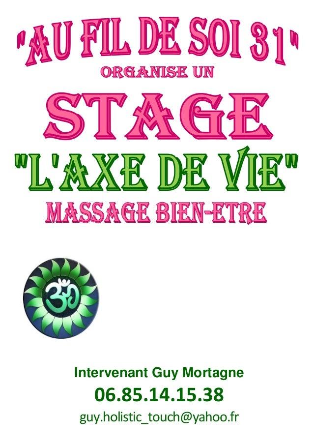 A Lempaut 81          Samedi 18 &      dimanche 19 mai 2013Intervenant Guy Mortagne  06.85.14.15.38guy.holistic_touch@yaho...
