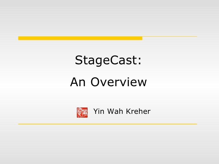 StageCast: An Overview Yin Wah Kreher