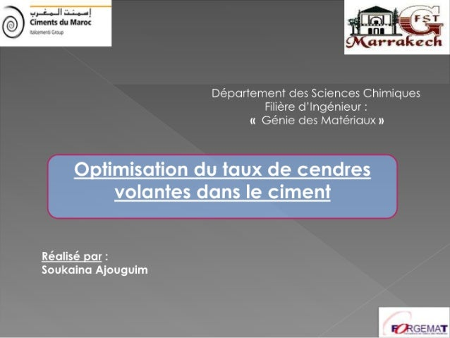 Optimisation du taux de cendres volantes dans le ciment: présentation ppt