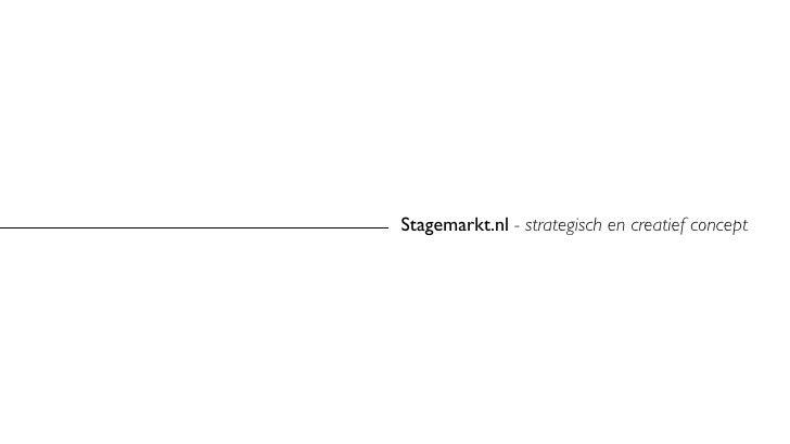 Stagemarkt.nl - strategisch en creatief concept
