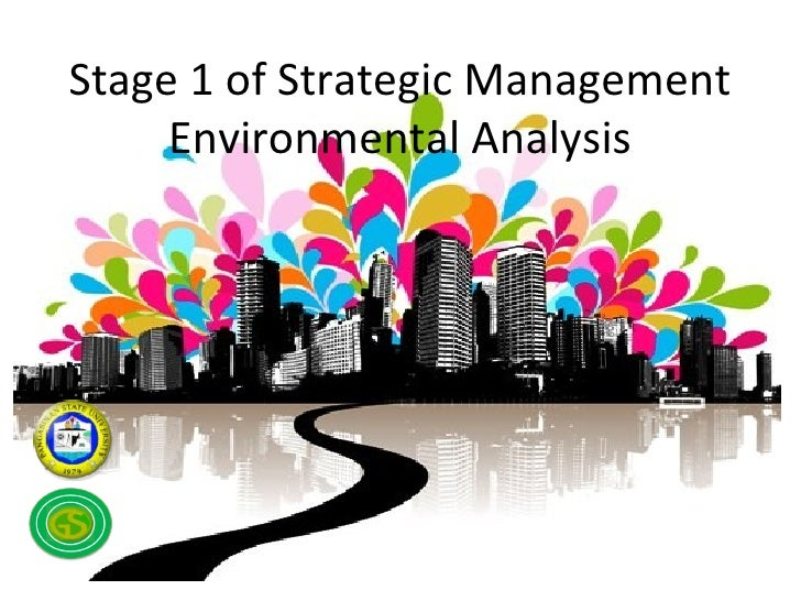Stage 1 of Strategic Management     Environmental Analysis