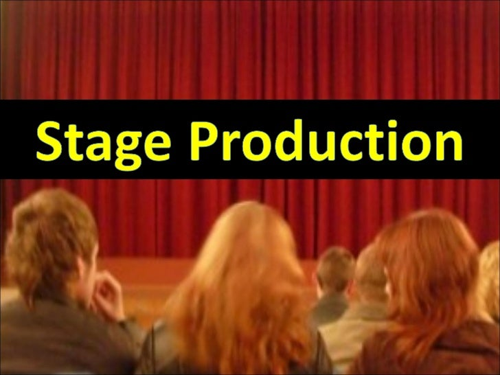 Theatrical Productio• the planning,                n  rehearsal, and  presentation of a  work• Such a work is  presented t...