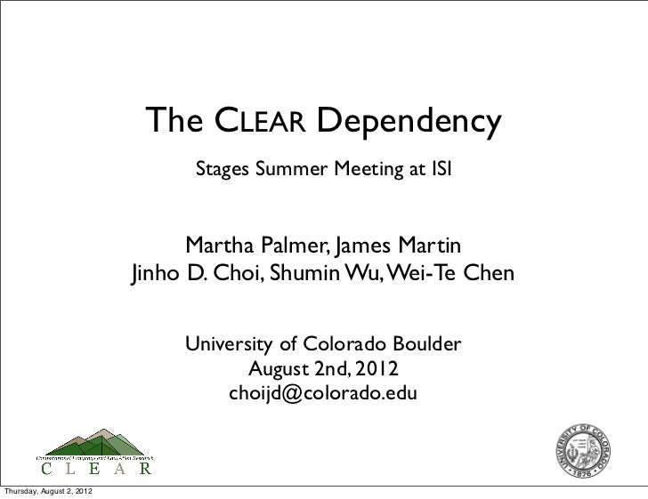 The CLEAR Dependency                                 Stages Summer Meeting at ISI                                 Martha P...
