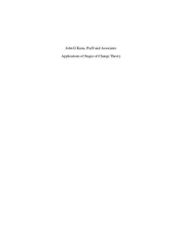 John G Kuna, PsyD and Associates Applications of Stages of Change Theory