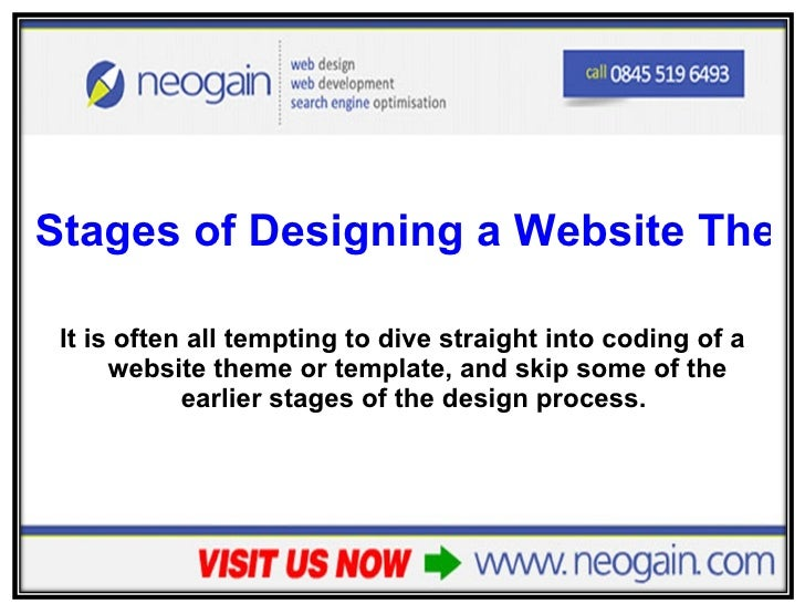 <ul><li>Stages of Designing a Website Theme or Template </li></ul><ul><li>It is often all tempting to dive straight into c...