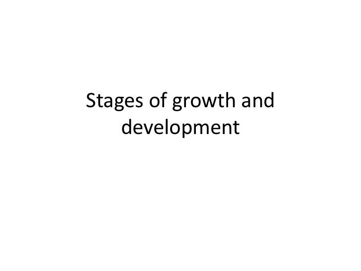 Stages of growth and    development