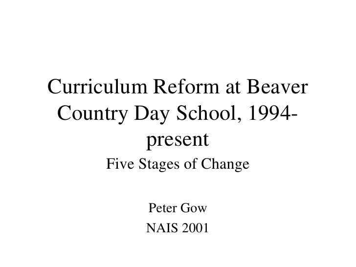 Curriculum Reform at Beaver Country Day School, 1994-present Five Stages of Change Peter Gow NAIS 2001