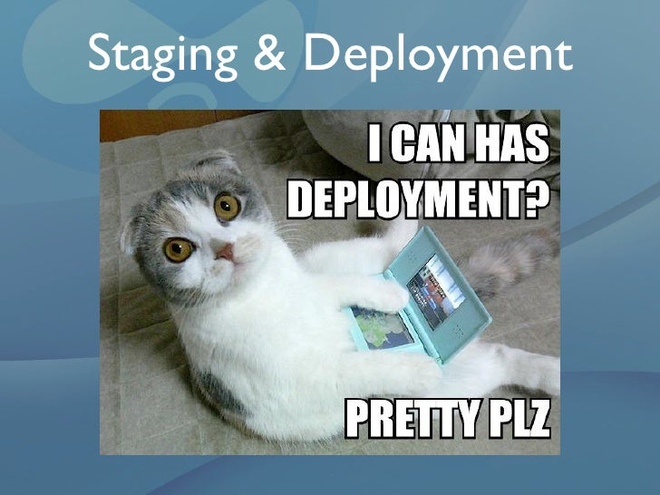Staging and Deployment