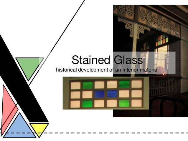 Stained Glasshistorical development of an interior material