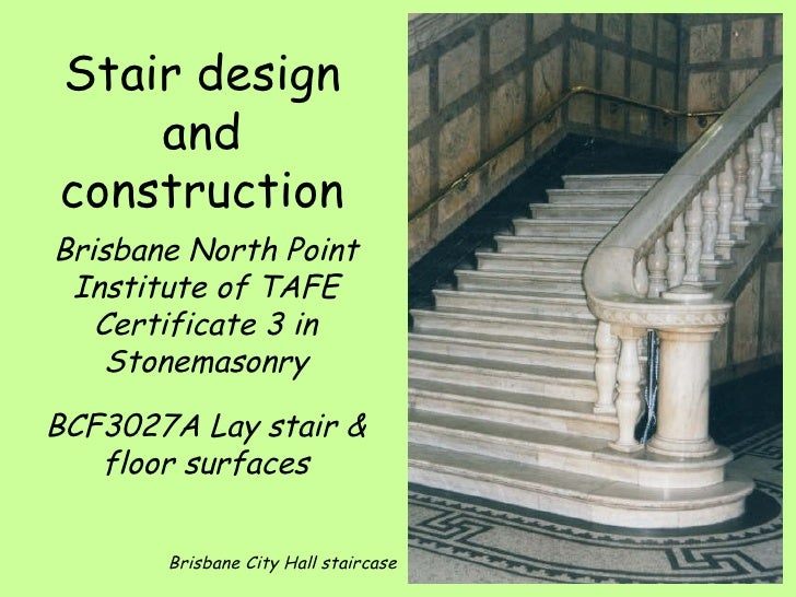 Stair design and construction Brisbane City Hall staircase Brisbane North Point Institute of TAFE Certificate 3 in Stonema...