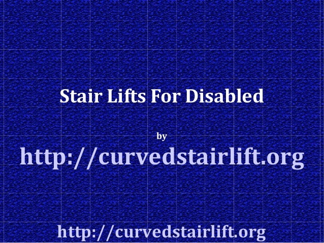 http://curvedstairlift.org Stair Lifts For Disabled by http://curvedstairlift.org
