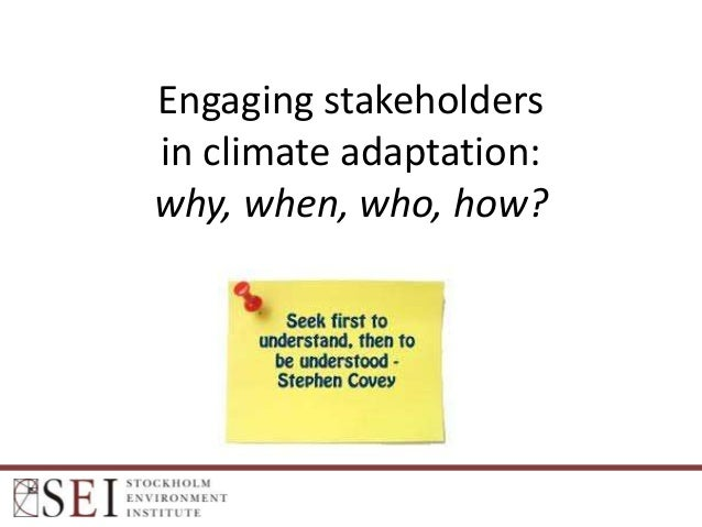 Engaging stakeholders in climate adaptation: why, when, who, how?