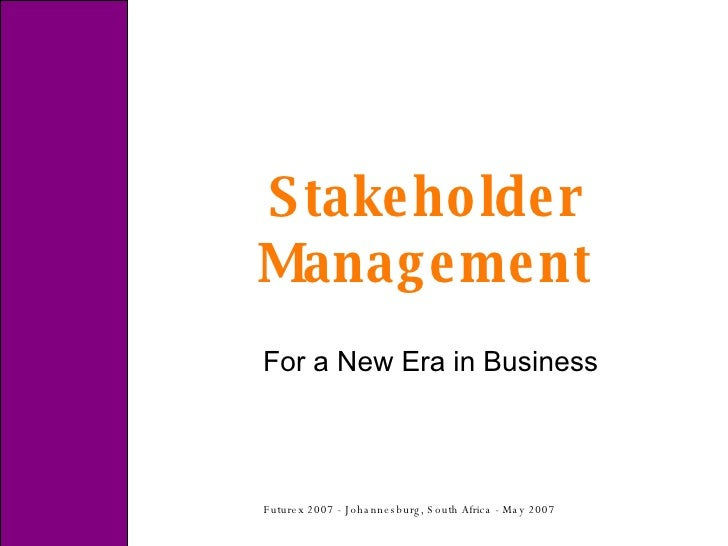 Stakeholder Management For a New Era in Business