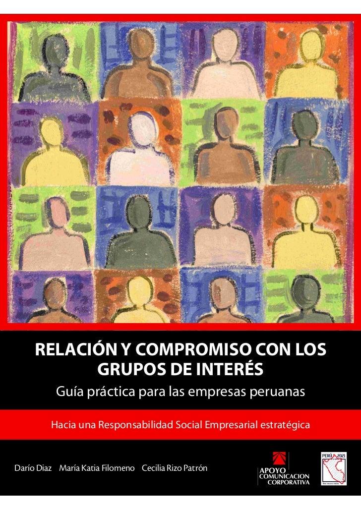 RELACIÓN Y COMPROMISO CON LOS           GRUPOS DE INTERÉS          Guía práctica para las empresas peruanas         Hacia ...