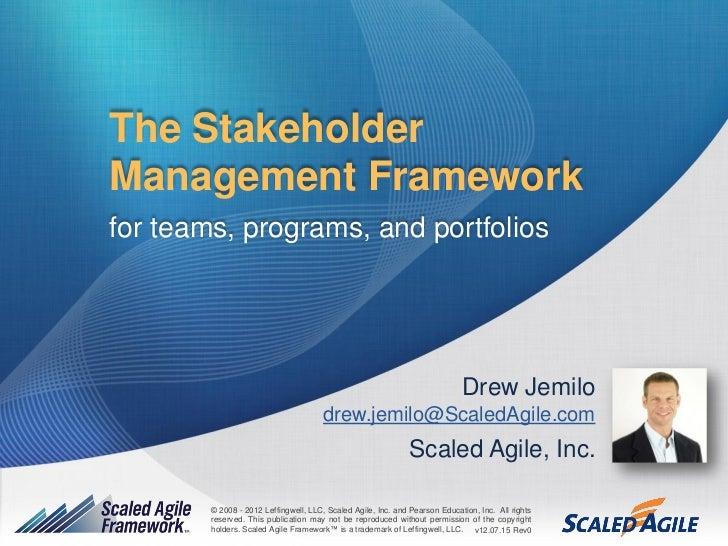 The Agile Stakeholder Management Framework for Teams, Programs, and Portfolios
