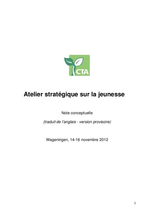 Atelier stratégique sur la jeunesse                 Note conceptuelle      (traduit de l'anglais - version provisoire)    ...