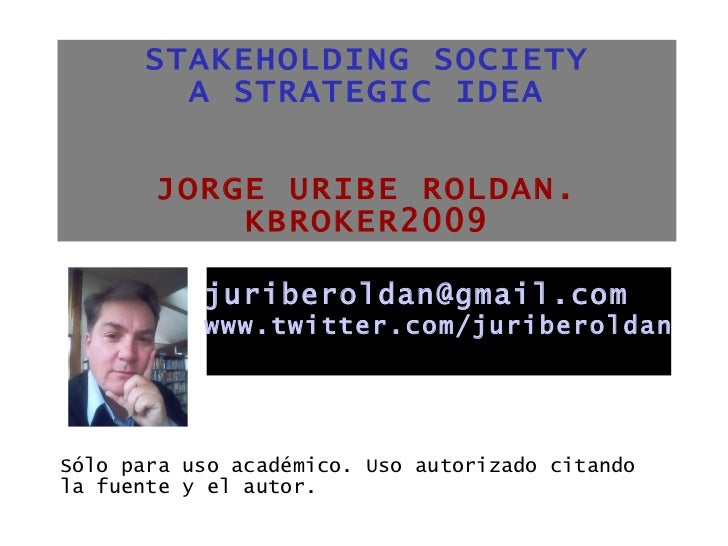 Stakeholders A Strategic Idea J Uribe 2009
