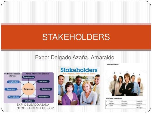 STAKEHOLDERS         Expo: Delgado Azaña, AmaraldoEXP: DELGADO AZAÑA -NEGOCIANTESPERU.COM