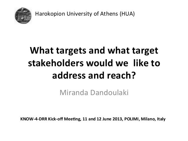 Harokopion  University  of  Athens  (HUA)       What  targets  and  what  target   stakeholders  w...
