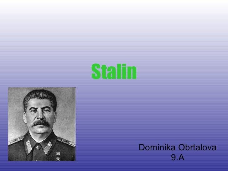 Stalin Dominika Obrtalova 9.A
