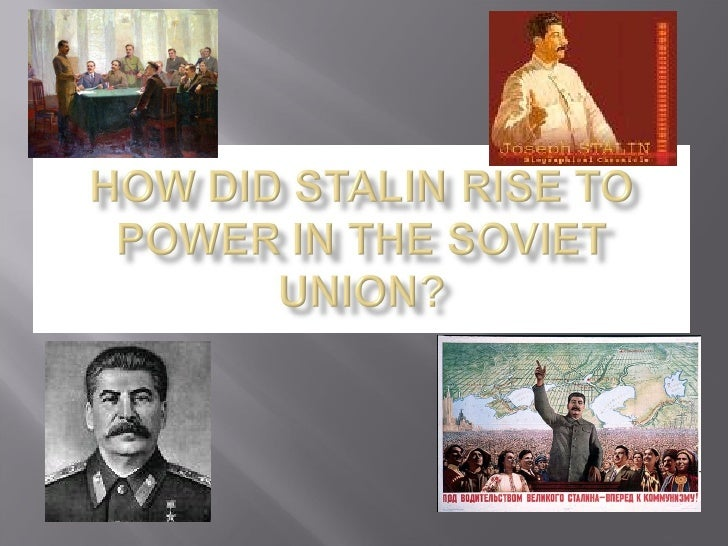 joseph stalins rise to power Stalins rise to power struggle with trotsky: after lenin's death 1924 it would be natural to assume that trotsky, who was viewed.