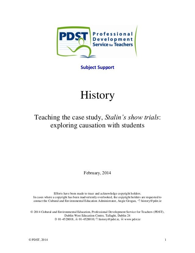 © PDST, 2014 1 Subject Support History Teaching the case study, Stalin's show trials: exploring causation with students Fe...