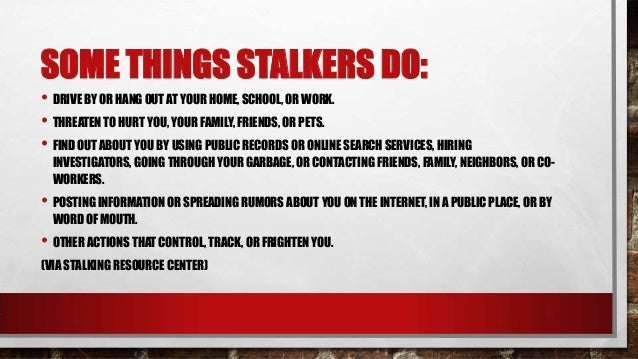 http://image.slidesharecdn.com/stalking-130623182258-phpapp02/95/stalking-how-to-protect-yourself-and-loved-ones-4-638.jpg