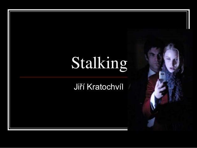 StalkingJiří Kratochvíl
